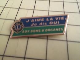 513B Pin's Pins : BEAU ET RARE :  THEME ASSOCIATIONS / LION'S CLUB J'AIME LA VIE JE DIS OU AUX DONS D'ORGANES - Associations