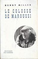 Henry Miller . LE COLOSSE DE MAROUSSI . Editions Du Chêne 1958 . - Auteurs Classiques