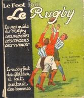 """RARE LIVRET """"LE FOOT BALL RUGBY"""" AVANT 1920 - PRINCIPES, CONSEILS & TUYAUX - RICHEMENT ILLUSTRE (12 X 15 Cm) - Rugby"""