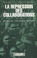 La Repression Des Collaborations (1942-1952) - Un Passé Toujours Présent - 1993 - Luc Huyse Et Steven Dhondt - Belgique - Geschichte