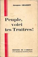 Anarchie. Jacques Chazoff. PEUPLE VOICI TES TRAITES. Editions L' Abeille 1940 . - Politique