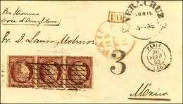 Grille Sans Fin / N° 6 Bande De 3 (def) Càd PARIS (60) Sur Lettre 2 Ports Pour Mexico. Au Recto Càd De Passage VERA CRUZ - 1849-1850 Ceres