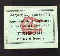Langon  (33 Gironde ) Ticket D'entrée HORSE CLUB LANGONNAIS  (tribune) 29 Mai 1927  (PPP13321) - Tickets - Vouchers