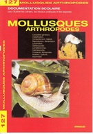 DOCUMENTATION SCOLAIRE ARNAUD N° 127 MOLLUSQUES LIVRET NEUF DE 16 PAGES En COULEUR FERMETURE LIBRAIRIE - SITE Serbon63 - Books, Magazines, Comics