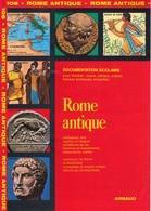 ARNAUD DOCUMENTATION SCOLAIRE N° 106 ROME ANTIQUE LIVRET NEUF DE 16 PAGES COULEUR FERMETURE LIBRAIRIE - SITE Serbon63 - Books, Magazines, Comics