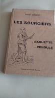 LES  SOURCIERS ,,,,,,  BAGUETTE   PENDULE ,,,, Par   HENRI   MAGER,,,,,310  Pages ,,,,,TBE - Livres, BD, Revues