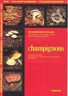 ARNAUD DOCUMENTATION SCOLAIRE N° 123 CHAMPIGNONS LIVRET NEUF 16 PAGES COULEUR FERMETURE LIBRAIRIE - SITE Serbon63 - Books, Magazines, Comics