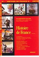 ARNAUD DOCUMENTATION SCOLAIRE N° 111 HISTOIRE DE FRANCE LIVRET NEUF 16 PAGES COULEUR FERMETURE LIBRAIRIE - SITE Serbon63 - Books, Magazines, Comics