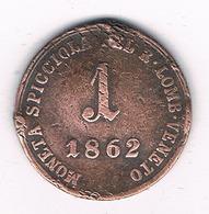 1 SOLDO 1862 LOMBARDIJE EN VENETIE ITALIE /3299G/ - Lombardie-Vénétie