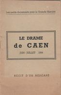 """Livret Sur """"Le Drame De CAEN - Juin Juillet 1944"""" 22p.  Illustrations Et Dédicace à M. Dargaud, Adjt Aux A.D. De L'Orne. - Auvergne"""