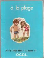 Scolaire Lecture à La Plage Collection JE LIS TOUT SEUL 1ère Etape Série F1 Des Editions O.C.D.L.de 1974 - Books, Magazines, Comics