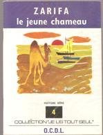 Scolaire Lecture ZARIFA Le Jeune Chameau Collection JE LIS TOUT SEUL 8 ème Série N°4 Des Editions O.C.D.L.de 1970 - Books, Magazines, Comics