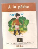 Scolaire Lecture A La Pêche Collection JE LIS TOUT SEUL  9 ème Série N°2 Des Editions O.C.D.L.de 1973 - Books, Magazines, Comics