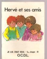 Scolaire Lecture Hervé Et Ses Amis Collection JE LIS TOUT SEUL 1ère étape Série  I2 Des Editions O.C.D.L.de 1978 - Books, Magazines, Comics