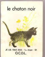 Scolaire Lecture Le Chaton Noir Collection JE LIS TOUT SEUL 1ère étape Série G1 Des Editions O.C.D.L.de 1978 - Books, Magazines, Comics