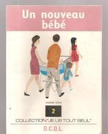 Scolaire Lecture Un Nouveau Bébé Collection JE LIS TOUT SEUL 10 ème Série N°2 Des Editions O.C.D.L.de 1973 - Books, Magazines, Comics