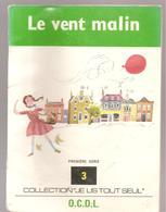 Scolaire Lecture Le Vent Malin Collection JE LIS TOUT SEUL 1 ère Série N°3 Des Editions O.C.D.L.de 1972 - Books, Magazines, Comics