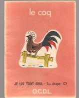 Scolaire Lecture Le COQ Collection JE LIS TOUT SEUL 1 ère étape N°C1 Des Editions O.C.D.L.de 1974 - Books, Magazines, Comics