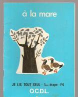 Scolaire Lecture à La Mare Collection JE LIS TOUT SEUL 1 ère étape N°F4 Des Editions O.C.D.L.de 1974 - Books, Magazines, Comics