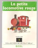 Scolaire Lecture La Petite Locomotive Rouge Collection JE LIS TOUT SEUL 1 ère Série N°1 Des Editions O.C.D.L.de 1972 - Books, Magazines, Comics
