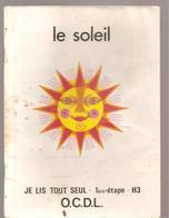 Scolaire Lecture Le Soleil Collection JE LIS TOUT SEUL 1 ère étape N°H3 Des Editions O.C.D.L.de 1978 - Books, Magazines, Comics