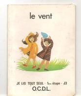 Scolaire Lecture Le Vent Collection JE LIS TOUT SEUL 1 ère étape N°J3 Des Editions O.C.D.L. De 1978 - Books, Magazines, Comics