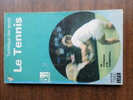 TALBERT Bill : Le Tennis. De L'initiation à La Compétition - Sport