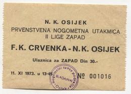 FOOTBALL / FUTBOL / CALCIO - FK CRVENKA Serbia Vs NK Osijek Croatia, Ticket 11. XI 1973. - Match Tickets