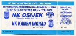 FOOTBALL / FUTBOL / CALCIO - NK Kamen Ingrad Vs NK Osijek Croatia, Ticket 16. X 2004. - Match Tickets