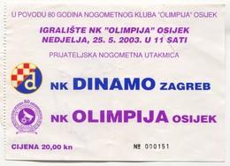 FOOTBALL / FUTBOL / CALCIO - NK DINAMO Zagreb Vs NK OLIMPIJA Osijek Croatia, Autograph NIKO KRANJČAR, Ticket 25. V 2003. - Match Tickets