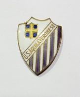 DISTINTIVO U.S. AQUILA VERONESE Di Verona / Smalti - Produttore: Anonimo - Calcio