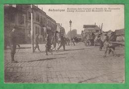 SALONIQUE - THESSALONIQUE - AVENUE DES CAMPS & ROUTE DE MONASTIR - Carte écrite En Mars 1918 - Griechenland