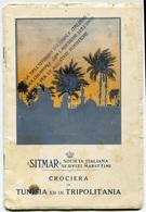 LIBRETTO CROCIERA TUNISIA E TRIPOLITANIA PIROSCAFO NEPTUNIA SITMAR SOCIETà ITALIANA SERVIZI MARITTIMI COLONIE ANNO 1926 - Barche