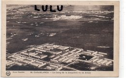 MAROC :+ 1 édit. Flandrin N° 86 : Casablanca Le Camp De La Jonquière Vu En Avion - Casablanca