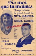 PARTITION MUSIQUE- DIS MOI QUE TU M' AIMES -TANGO NITA GARCIA-REDA CAIRE- JEAN RODOR- PAUL DURAND-SALABERT PARIS 1936 - Partitions Musicales Anciennes