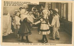 Au Pays Du Berry; Nos Petits Epouseux - Voyagé. (Robinet-Guillemont, Châteauroux) - France