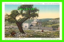 BETHLÉHEM, PALESTINE -  TOMBEAU DE RACHEL - ANIMÉE - SEPULCRO DE RAQUEL CERCA DE BELÉN - - Palestine