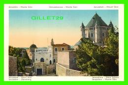 JÉRUSALEM, PALESTINE - MONT SION - GERUSALEMME, MONTE SION - - Palestine