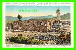 SEBASTIE, PALESTINE -  LIEU DE L'ÉGLISE DE ST-JEAN-BAPTISTE - LUGAR DE LA IGLESIA DE S. JUAN BAUTISTA - - Palestine