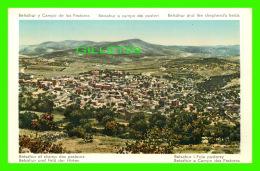 BEIT SAHOUR, PALESTINE -  BETSAHUR ET CHAMP DES PASTEURS - BETSAHUR Y CAMPO DE LOS PASTORES - - Palestine