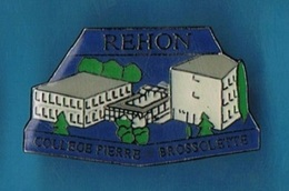 PIN'S //  ** REHON ** COLLÈGE / PIERRE BROSSOLETTE ** - Administrations