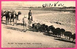 Iran - Carte Postale De Perse - Le Voyage En Perse - Une Caravan - Chameau - Animée - N° 532 - 1901 - Iran