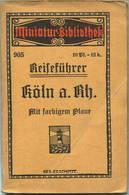 Miniatur-Bibliothek Nr. 905 - Reiseführer Köln Am Rhein Mit Farbigem Plane - 8cm X 12cm - 48 Seiten Ca. 1910 - Verlag Fü - Cologne