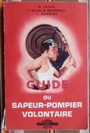 Livre  GUIDE DU SAPEUR POMPIER VOLONTAIRE  Par A. Faure, Beltramelli Et L. Barnier Tampon REIMS - Firemen