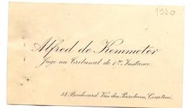 Visitekaartje - Carte Visite - Adel Noblesse - Alfred De Kemmeter - Juge Au Tribunal - Courtrai Kortrijk - Cartes De Visite