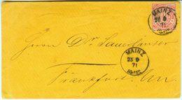 Nr. 21 EF Fernbrief Mainz - Frankfurt 1871 Als Reichspostvorläufer - North German Conf.