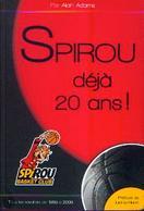 « SPIROU Déjà 20 Ans ! – Tous Les Résultats De 1989 à 2009» ADAMS, A. – Imp. Impaprint, Marcinelle (2010) - Livres