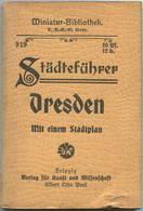 Miniatur-Bibliothek Nr. 919 - Städteführer Dresden Mit Einem Stadtplan - 8cm X 12cm - 86 Seiten Ca. 1910 - Verlag Für Ku - Dresden & Leipzig