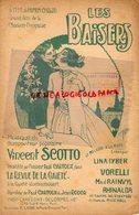 PARTITION MUSIQUE-LES BAISERS- VINCENT SCOTTO-LYNA TYBER-VORELLI- PAUL CARTOUX A GAITE ROCHECHOUART PARIS-JEAN RODOR - Partitions Musicales Anciennes