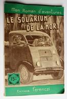 Mon Roman D'aventures N°388 Le Solarium De La Mort Editions Ferenczi 1956 Max André Dazergues - Action